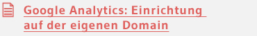 Google Analytics: Einrichtung auf der eigenen Domain