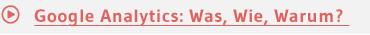 Google Analytics: Was, Wie, Warum?